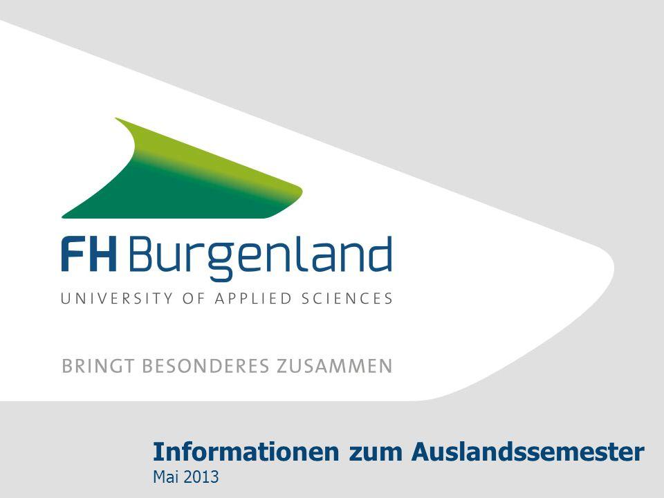 Informationen Auslandssemester – Stand Mai 2013 Partnerhochschulen Fachhochschule Burgenland GmbH