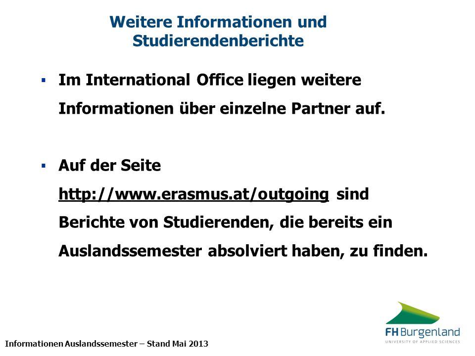 Informationen Auslandssemester – Stand Mai 2013 Fachhochschule Burgenland GmbH International Office Campus Eisenstadt Campus 1 7000 Eisenstadt Mag.