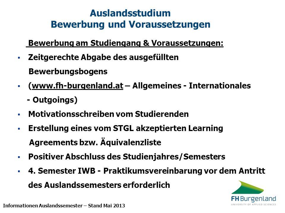 Informationen Auslandssemester – Stand Mai 2013 Zeitplan für das Auslandsstudium ProzessAnmeldung für WintersemesterAnmeldung für Sommersemester 1.