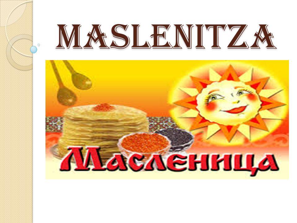 Maslenitza Ist das fröhlichste Feste in Russland; Feiert man in der letzten Woche vor dem Fasten.