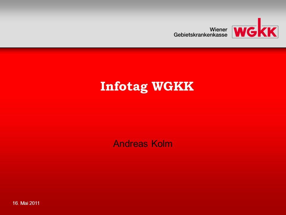 16. Mai 20112 Herzlich Willkommen in der Wiener Gebietskrankenkasse (WGKK)