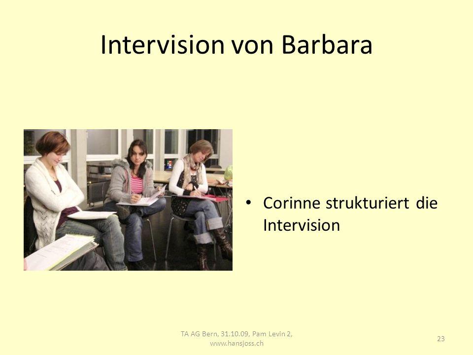 Intervision Barbara Barbara berichtet über Schüler mit Thematik Suizid 24 TA AG Bern, 31.10.09, Pam Levin 2, www.hansjoss.ch