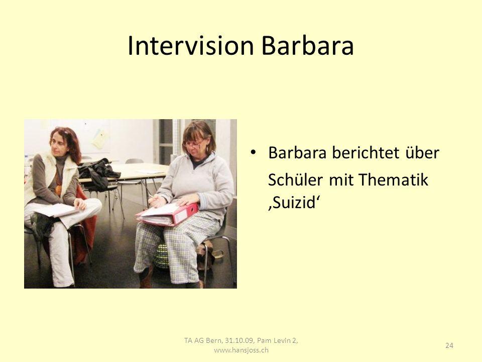 Intervision Barbara 25 TA AG Bern, 31.10.09, Pam Levin 2, www.hansjoss.ch