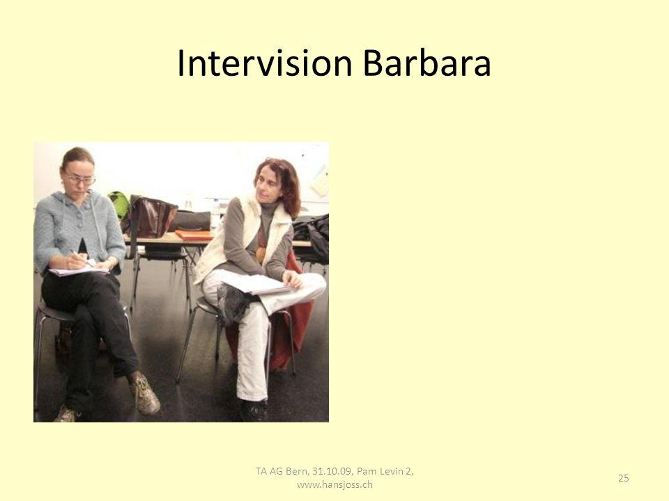 Intervision Barbara 26 TA AG Bern, 31.10.09, Pam Levin 2, www.hansjoss.ch
