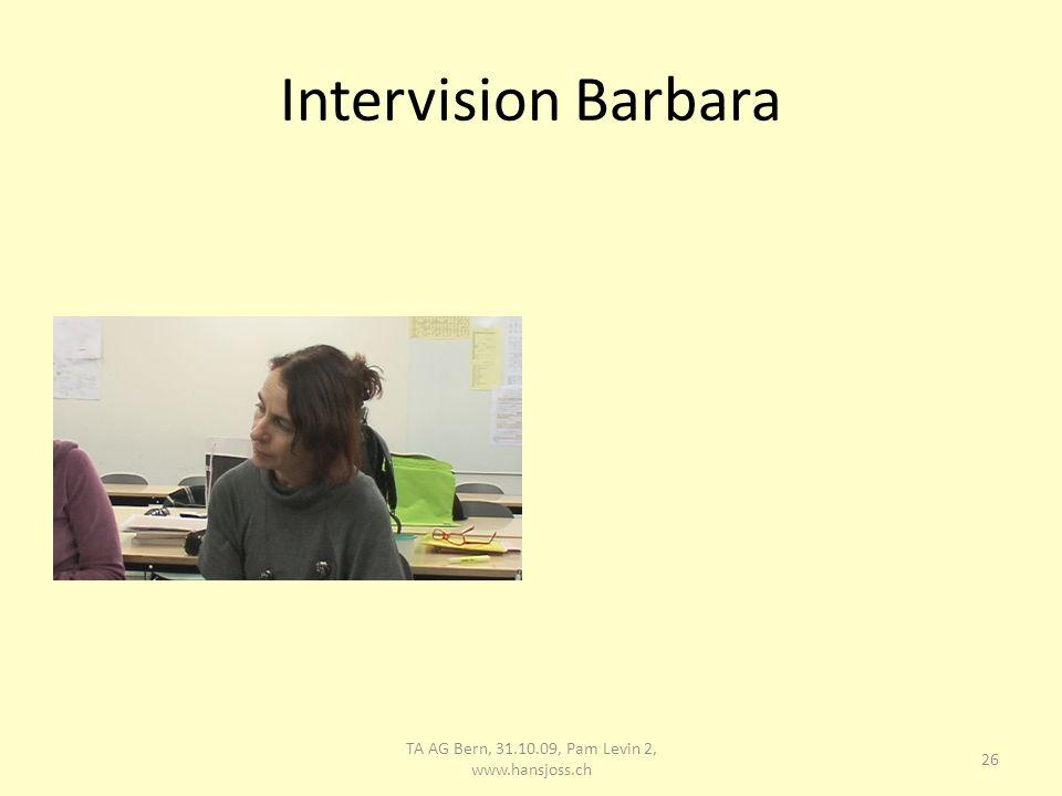 Intervision Barbara 27 TA AG Bern, 31.10.09, Pam Levin 2, www.hansjoss.ch