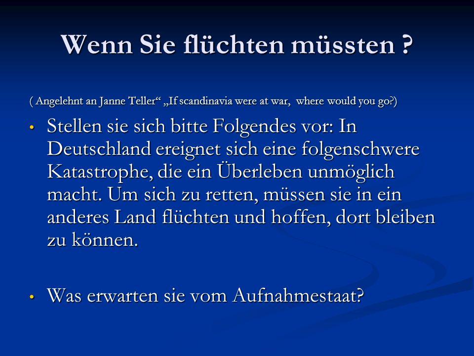 Leitfragen Was wäre für Sie wichtig, wenn Sie aus Deutschland fliehen müßten.