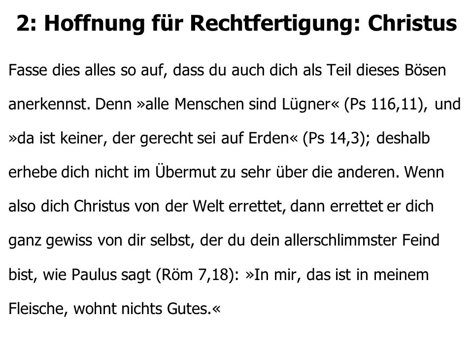 2: Hoffnung für Rechtfertigung: Christus Nicht mit deinen eigenen Kräften wirst du also die arge Welt und deine Lüste besiegen.