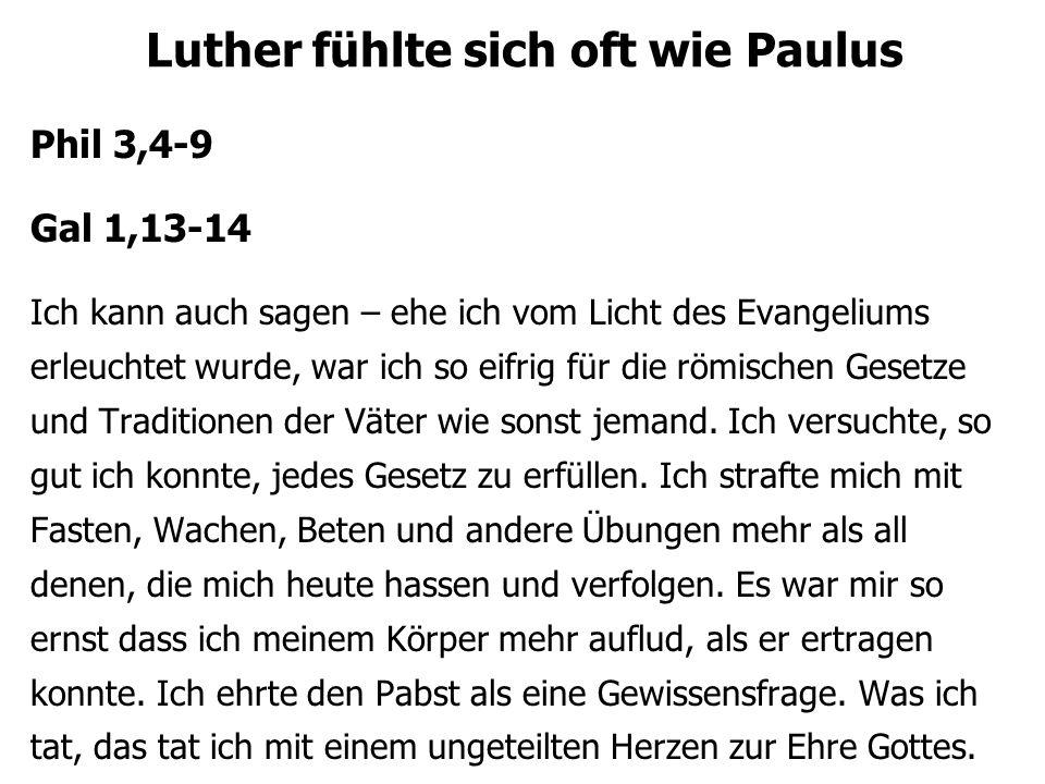 Luther fühlte sich oft wie Paulus Der Artikel der Rechtfertigung muss unseren Ohren lautstark verkündet werden, weil die Schwachheit unseres Fleisches es uns nicht erlaubt sie uns perfekt anzueignen und von ganzem Herzen zu glauben.