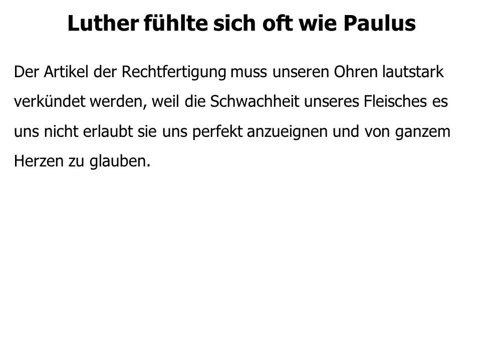 Luther fühlte sich oft wie Paulus Der Gruss des Apostels ist erfrischend.