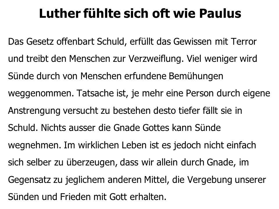 Luther fühlte sich oft wie Paulus Daher stellt er in diesem Gruss das Hauptstück seiner Lehre heraus: Es kann offenkundig niemand gerecht sein ausser durch die Gnade Gottes, in keinem Fall durch die Werke.