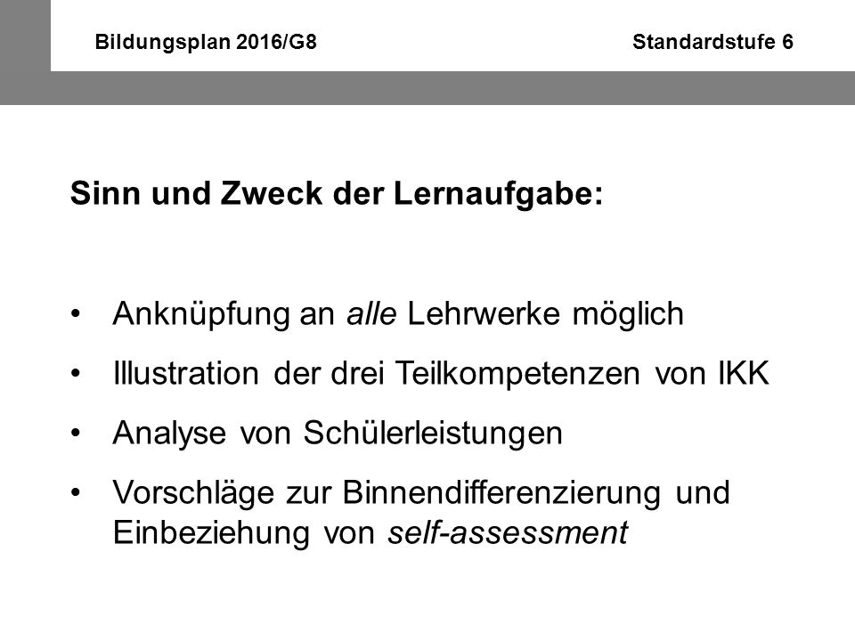 Bildungsplan 2016/G8 Standardstufe 6 Aufgabe: Let's make our school nicer Imagine the SMV wants to make our school nicer and has asked YOU for your help, because you have learnt a lot about British schools so far: Think about what our school could take over from [Schule der Lehrwerkskinder].