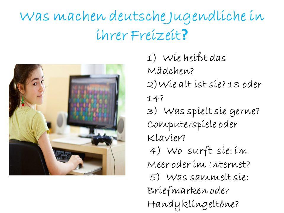 Was machen deutsche Jugendliche in ihrer Freizeit .