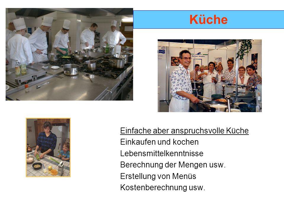 Küche Einfache aber anspruchsvolle Küche Einkaufen und kochen Lebensmittelkenntnisse Berechnung der Mengen usw.