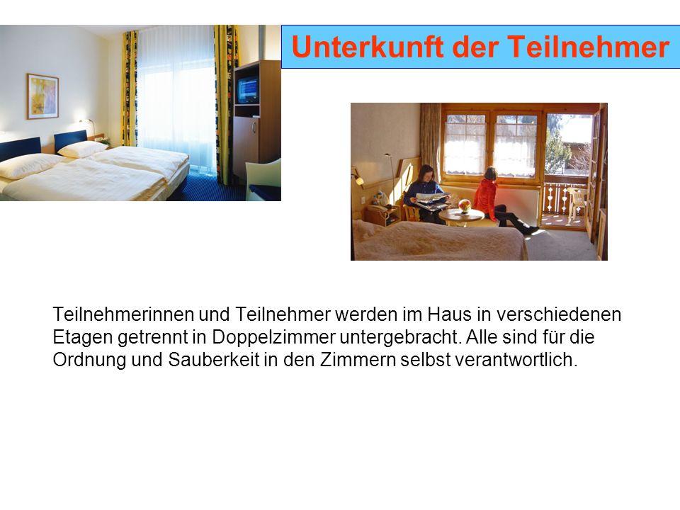 Unterkunft der Teilnehmer Teilnehmerinnen und Teilnehmer werden im Haus in verschiedenen Etagen getrennt in Doppelzimmer untergebracht.