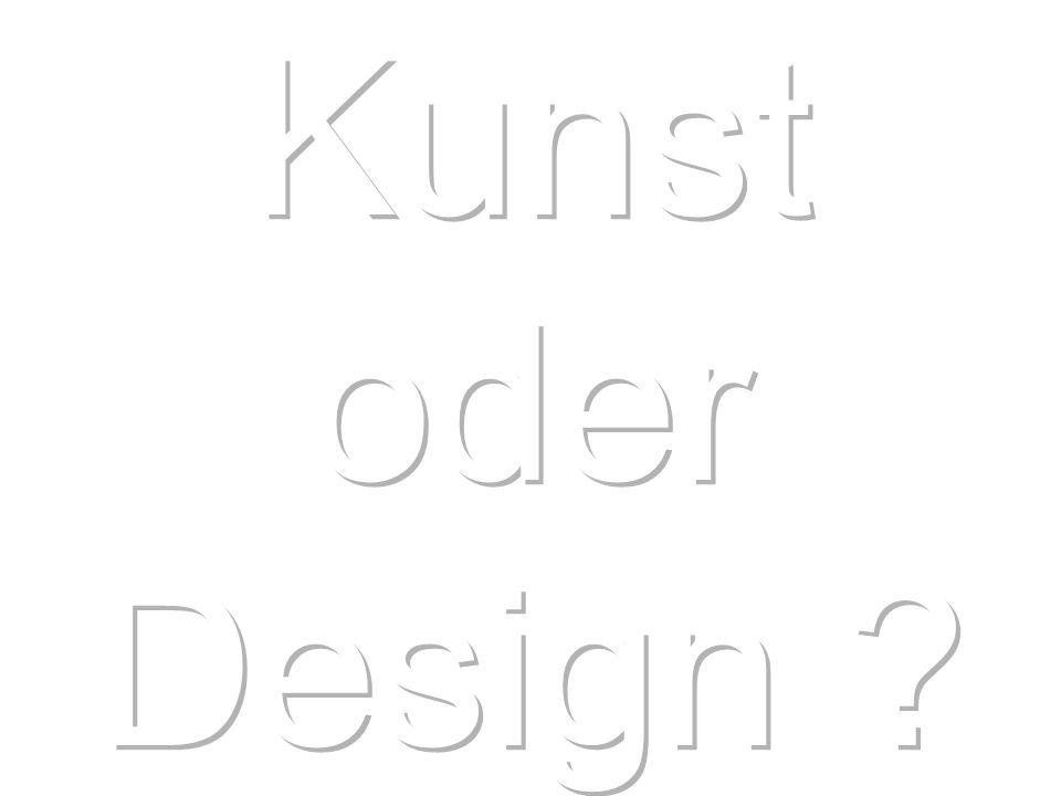 Kunst oder Design