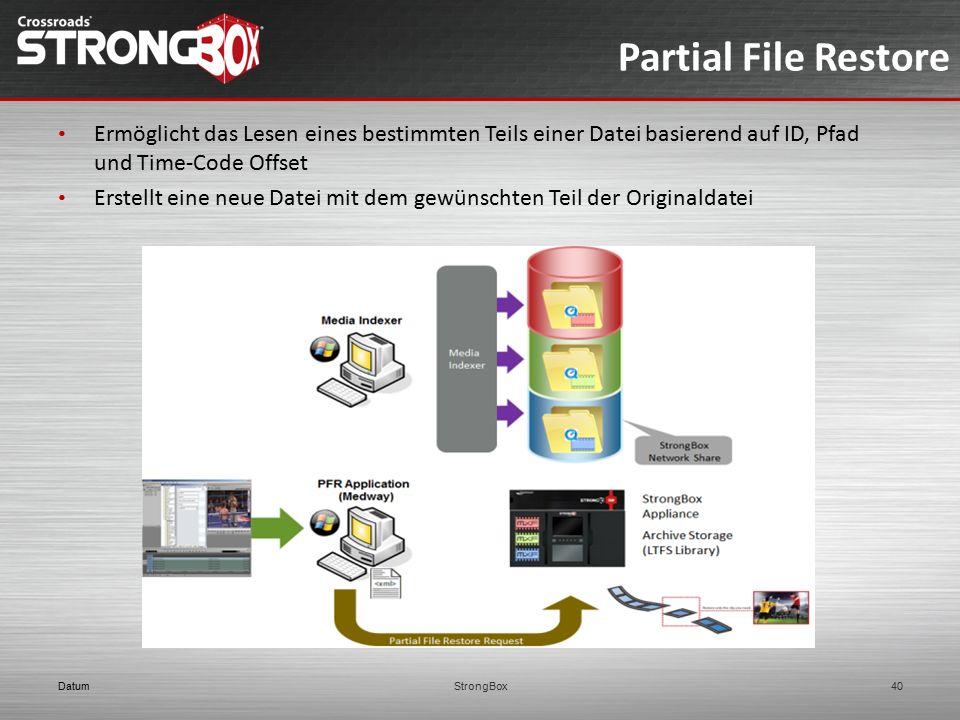 Partial File Restore Ermöglicht das Lesen eines bestimmten Teils einer Datei basierend auf ID, Pfad und Time-Code Offset.