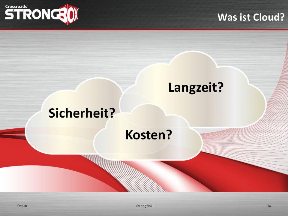 Was ist Cloud Langzeit Sicherheit Kosten Datum StrongBox