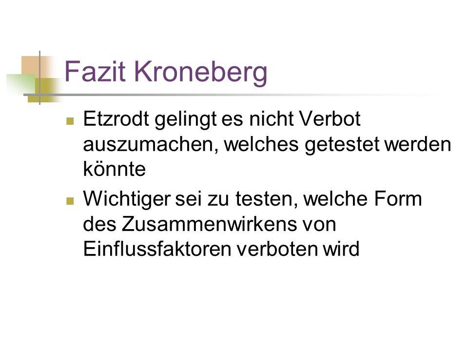 Fazit Kroneberg Etzrodt gelingt es nicht Verbot auszumachen, welches getestet werden könnte.