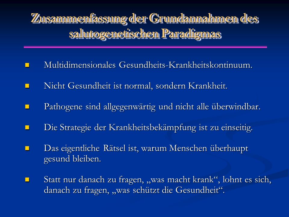 Zusammenfassung der Grundannahmen des salutogenetischen Paradigmas