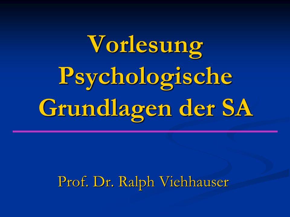 Vorlesung Psychologische Grundlagen der SA