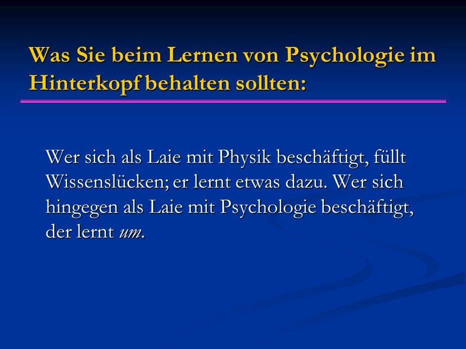 Was Sie beim Lernen von Psychologie im Hinterkopf behalten sollten: