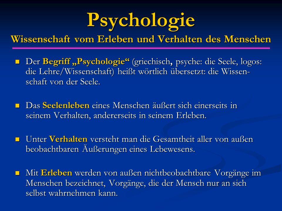 Psychologie Wissenschaft vom Erleben und Verhalten des Menschen