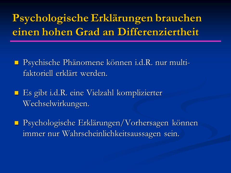 Psychologische Erklärungen brauchen einen hohen Grad an Differenziertheit