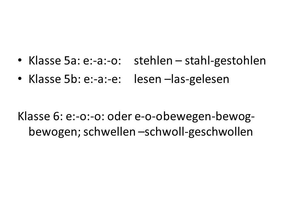 Klasse 5a: e:-a:-o: stehlen – stahl-gestohlen