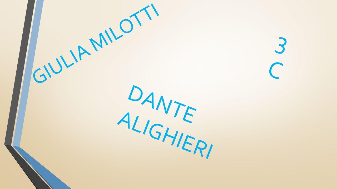 GIULIA MILOTTI 3C DANTE ALIGHIERI