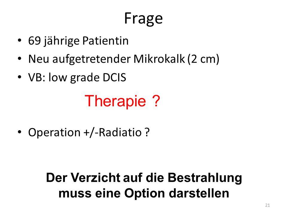 Der Verzicht auf die Bestrahlung muss eine Option darstellen