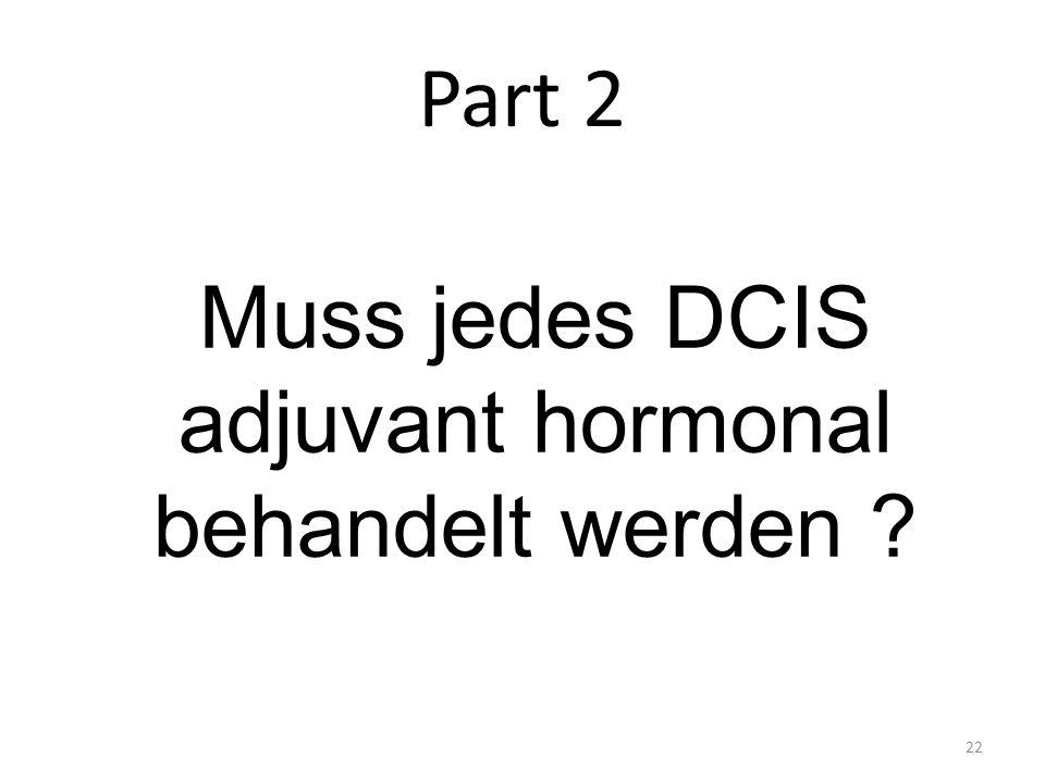 Muss jedes DCIS adjuvant hormonal behandelt werden