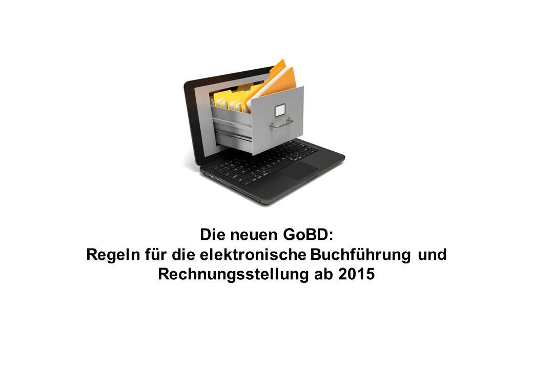 Die neuen GoBD: Regeln für die elektronische Buchführung und Rechnungsstellung ab 2015