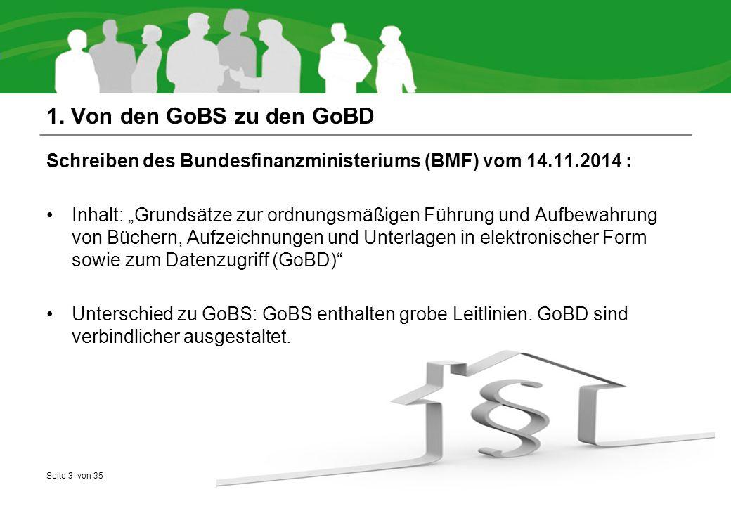 1. Von den GoBS zu den GoBD Schreiben des Bundesfinanzministeriums (BMF) vom 14.11.2014 :