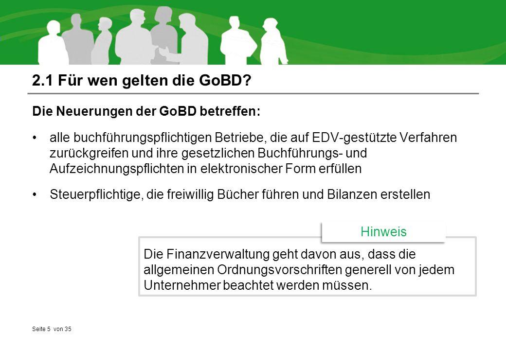 2.1 Für wen gelten die GoBD Die Neuerungen der GoBD betreffen: