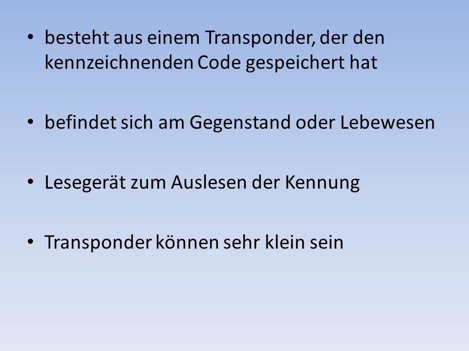 besteht aus einem Transponder, der den kennzeichnenden Code gespeichert hat