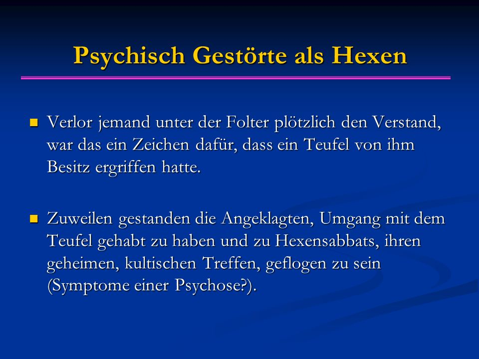 Psychisch Gestörte als Hexen