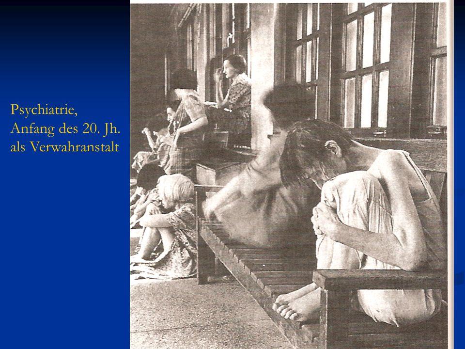 Psychiatrie, Anfang des 20. Jh. als Verwahranstalt