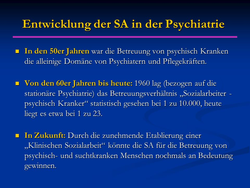 Entwicklung der SA in der Psychiatrie
