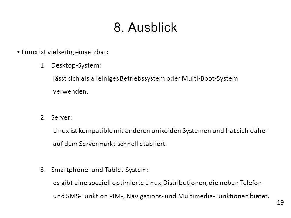 8. Ausblick • Linux ist vielseitig einsetzbar: Desktop-System: