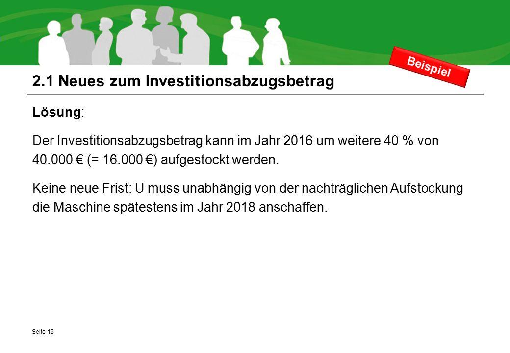 2.1 Neues zum Investitionsabzugsbetrag