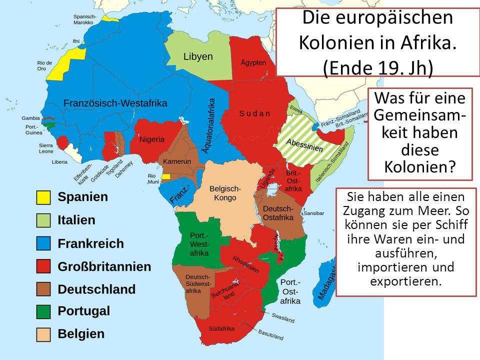 Die europäischen Kolonien in Afrika. (Ende 19. Jh)