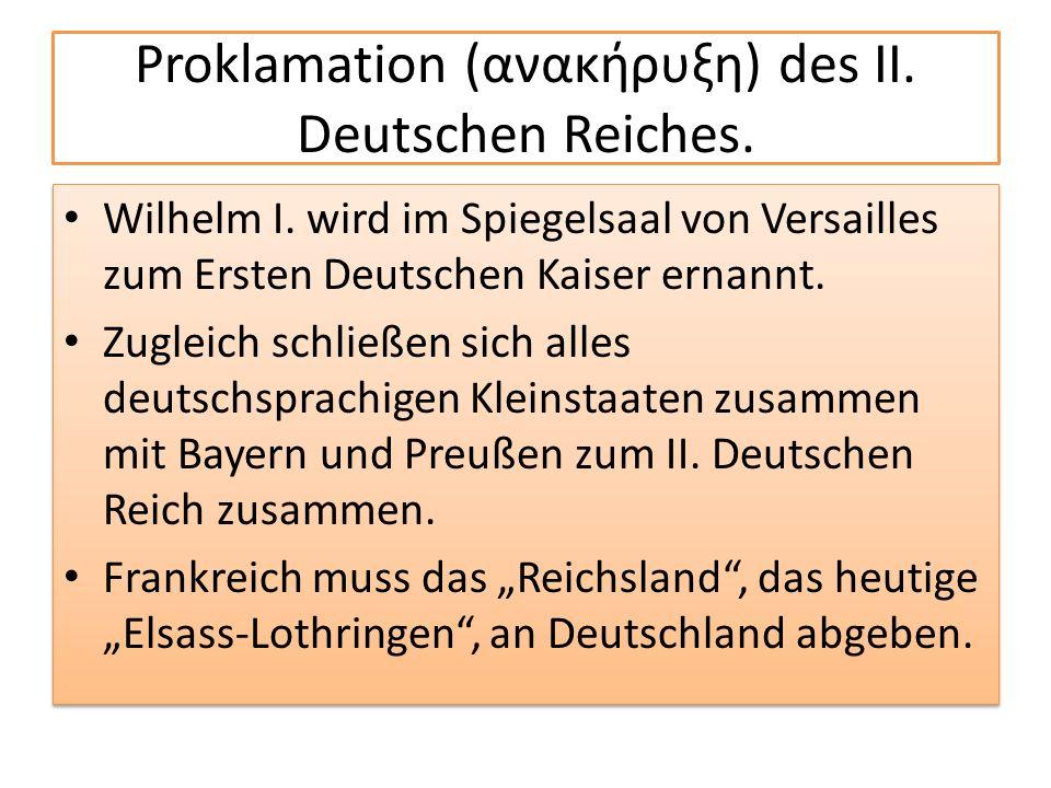 Proklamation (ανακήρυξη) des II. Deutschen Reiches.
