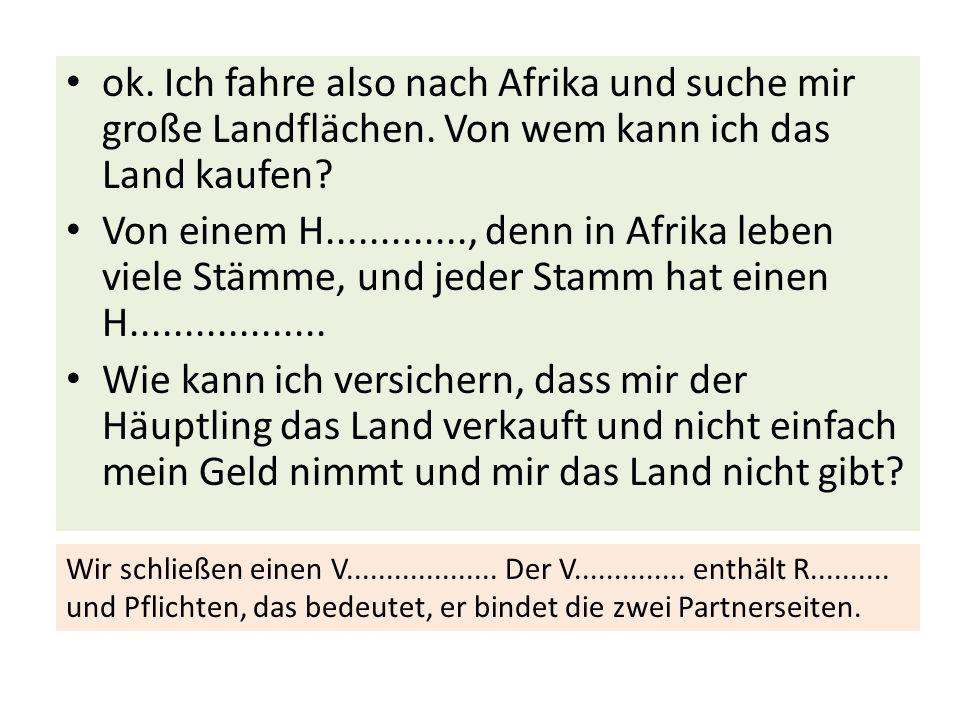 ok. Ich fahre also nach Afrika und suche mir große Landflächen