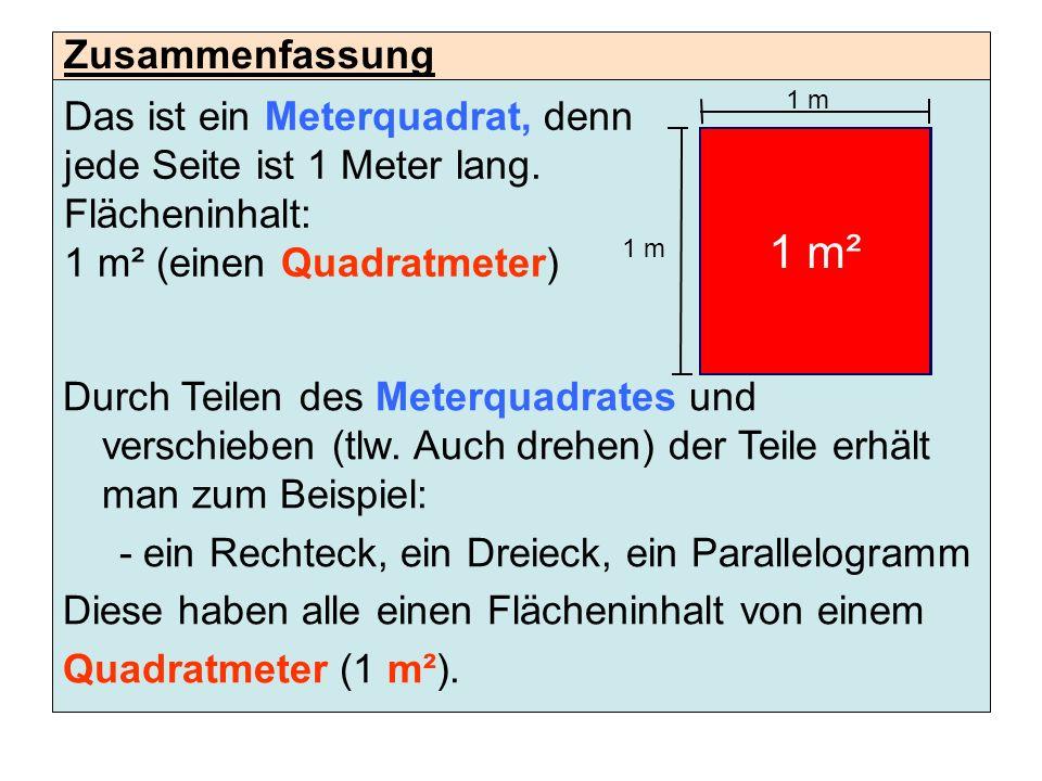 1 m² Zusammenfassung Das ist ein Meterquadrat, denn