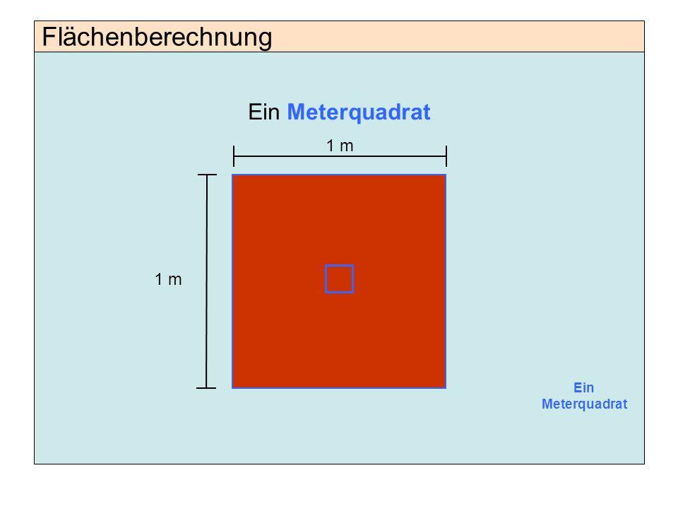 Flächenberechnung Ein Meterquadrat 1 m 1 m Ein Meterquadrat