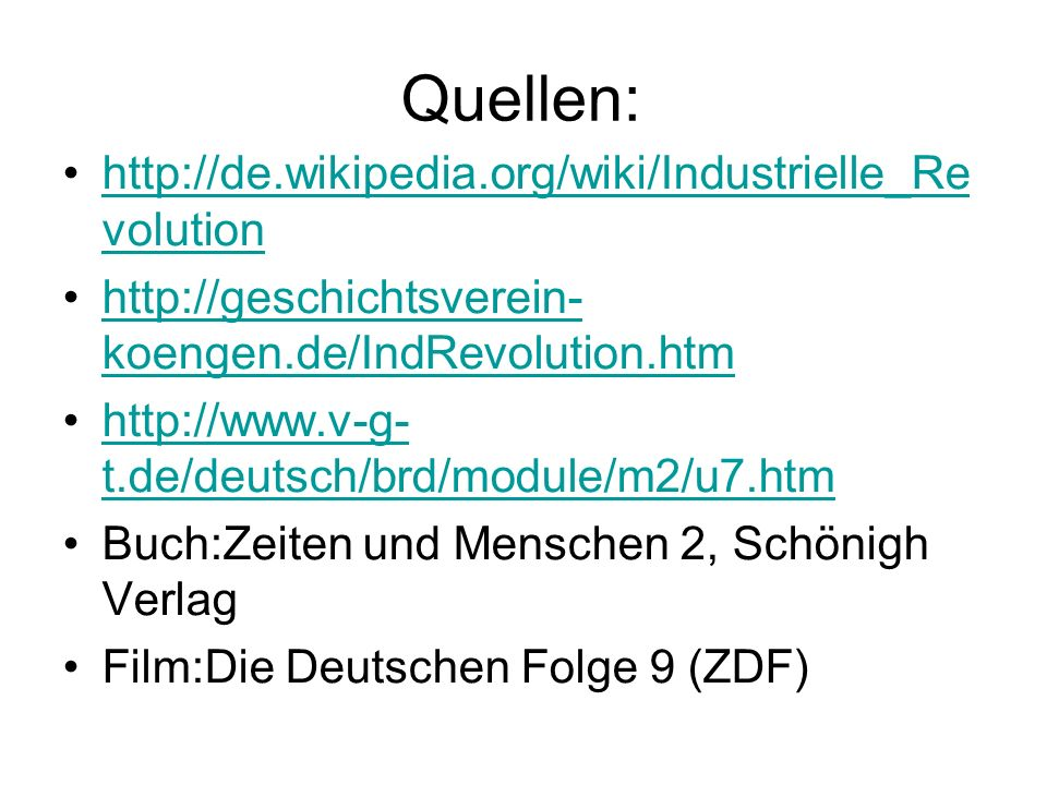 Quellen: http://de.wikipedia.org/wiki/Industrielle_Re volution