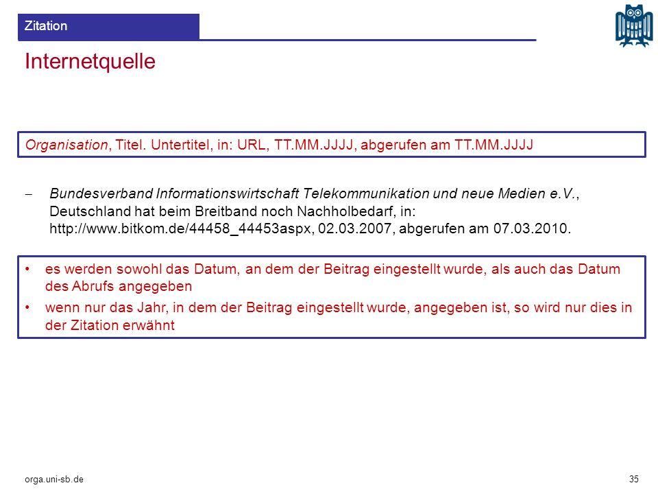 Zitation Internetquelle. Organisation, Titel. Untertitel, in: URL, TT.MM.JJJJ, abgerufen am TT.MM.JJJJ.