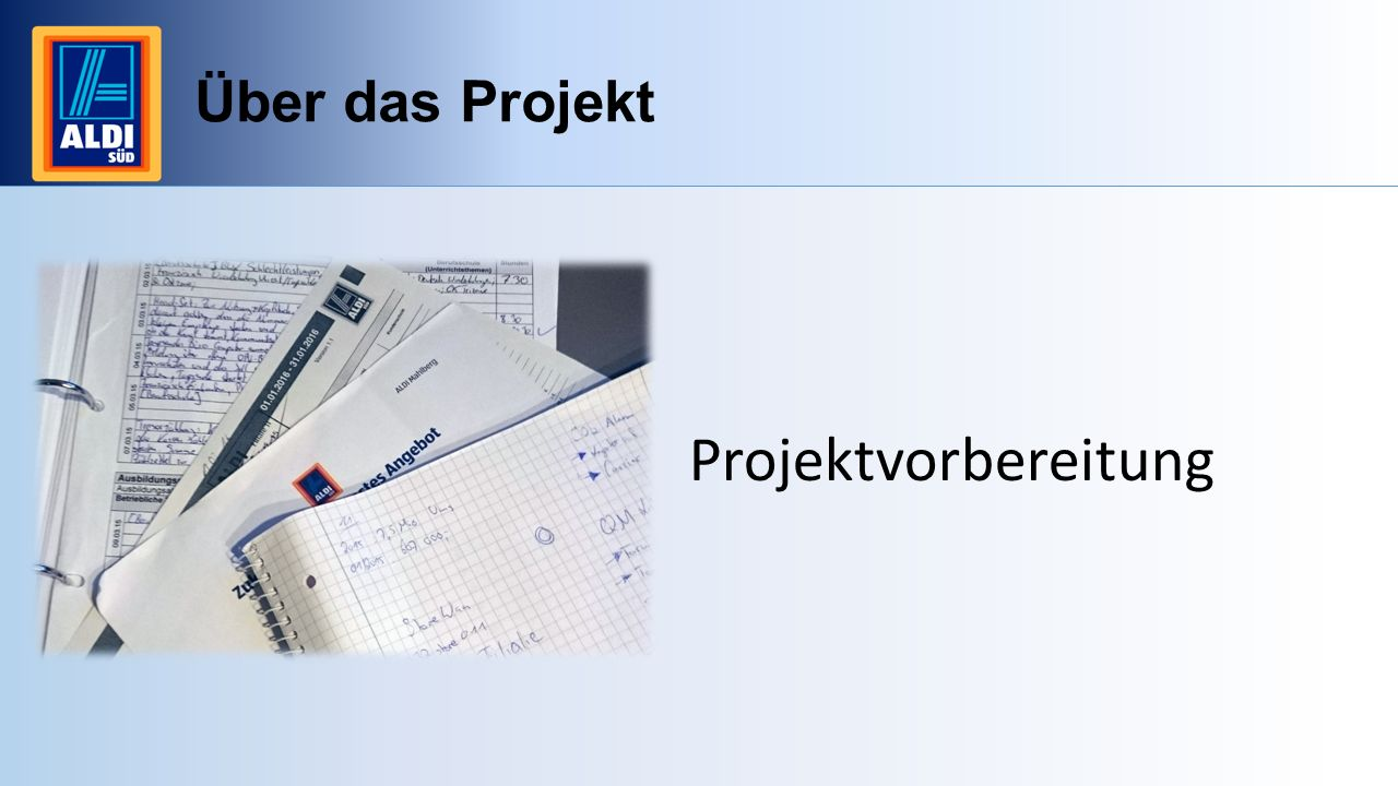 Über das Projekt Projektvorbereitung