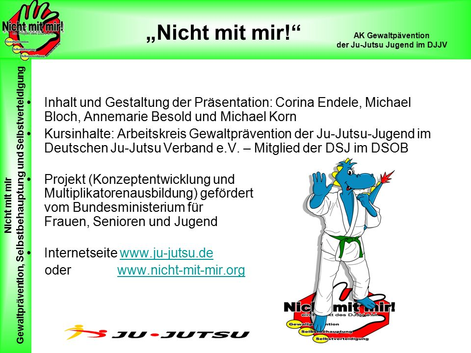 Inhalt und Gestaltung der Präsentation: Corina Endele, Michael Bloch, Annemarie Besold und Michael Korn