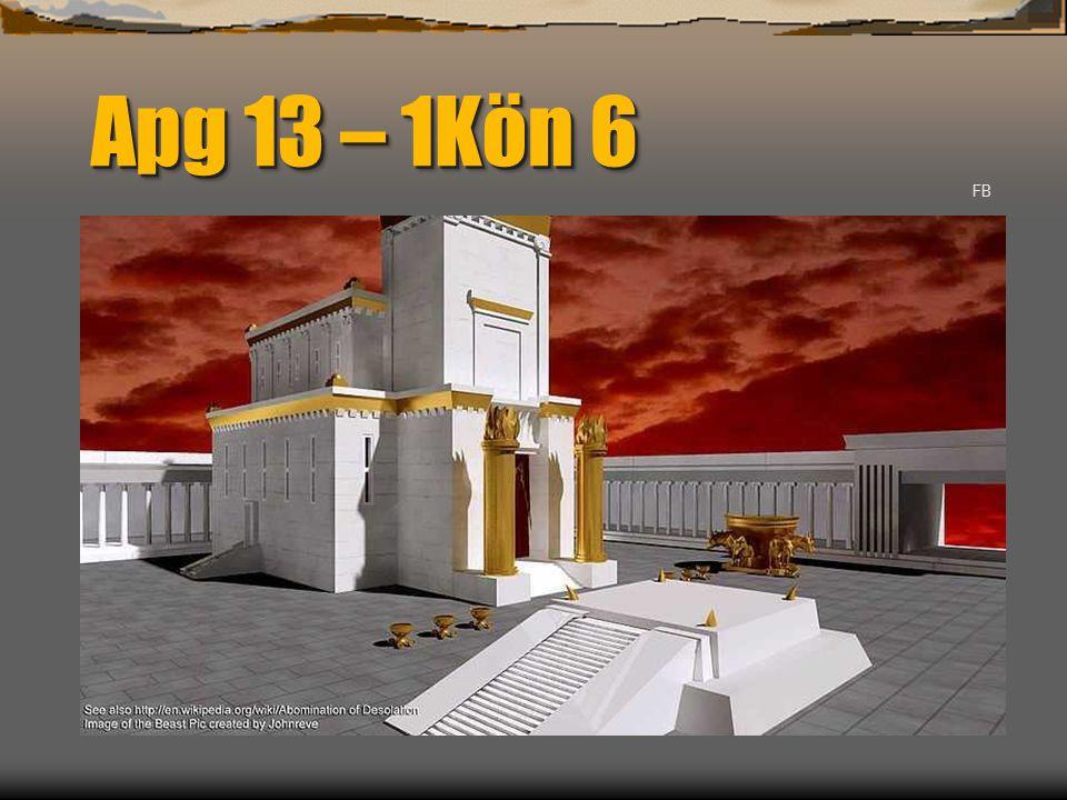 Apg 13 – 1Kön 6 FB